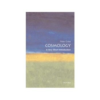 Cosmology: A Very Short Introduction (Very Short Introductions, nr. 51)