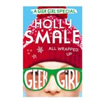 All Wrapped Up (Geek Girl Special)