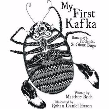 My First Kafka: Runaways, Rodents, and Giant Bugs, Hardcover