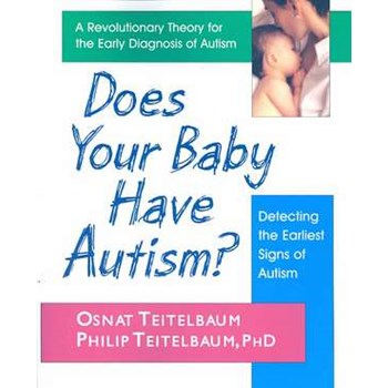 Does Your Baby Have Autism?: Detecting the Earliest Signs of Autism