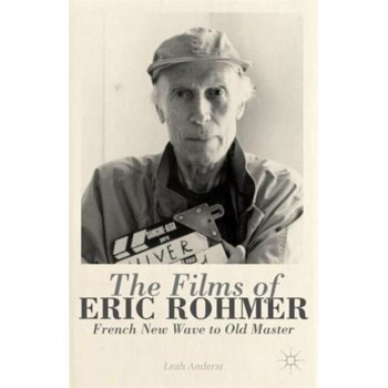 Films of Eric Rohmer. French New Wave to Old Master, Hardback - ***