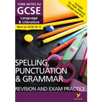 English Language and Literature Spelling, Punctuation and Grammar Revision and Exam Practice: York Notes for GCSE (9-1), Paperback