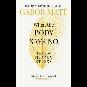 When the Body Says No (Bestsellers cărți Gabor Mate)