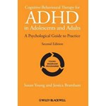 Cognitive–Behavioural Therapy for ADHD in Adolescents and Adults: A Psychological Guide to Practice