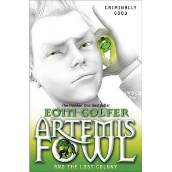 Artemis Fowl and the Lost Colony (Artemis Fowl, nr. 21)
