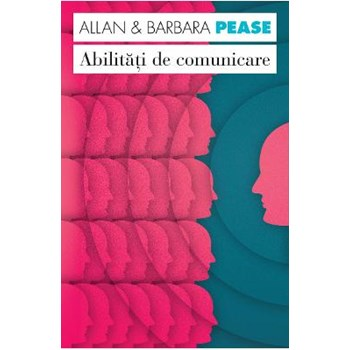 Abilitati de comunicare - Allan And Barbara Pease 317534