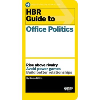 HBR Guide to Office Politics (HBR Guide Series): How Winning Companies Close the Strategy-To-Execution Gap (Harvard Business Review)