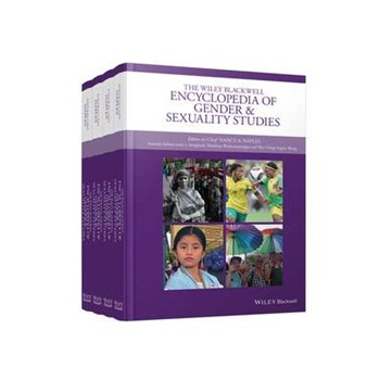 The Wiley Blackwell Encyclopedia of Gender and Sexuality Studies: 5 Volume Set (Wiley Blackwell Encyclopedias in Social Sciences)