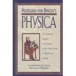 Hildegard von Bingen's Physica: The Complete English Translation of Her Classic Work on Health and Healing