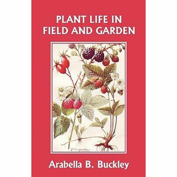 Plant Life in Field and Garden (Yesterday's Classics), Paperback