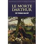 Le Morte Darthur (Wadsworth Classics of Literature)