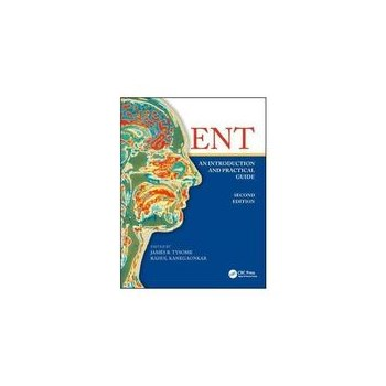 ENT: An Introduction and Practical Guide, Second Edition, editura Taylor & Francis
