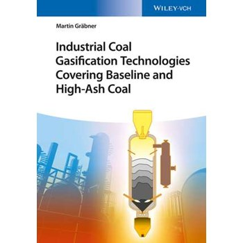 Industrial Coal Gasification Technologies Covering Baseline and High–Ash Coal