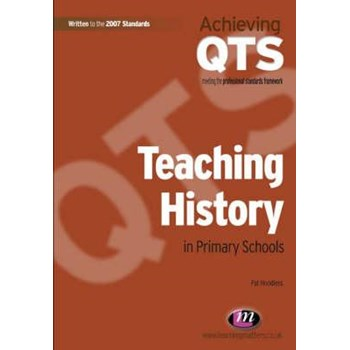 Teaching History in Primary Schools (Achieving QTS Series)