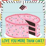 Love You More Than Cake Cards: 12 Flat Cards & Coordinating Envelopes for Every Occasion