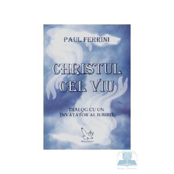 Christul cel viu - Paul Ferrini 973-1701-00-4