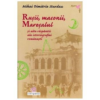 Rusii, masonii, maresalul - Mihai Dimitrie Sturdza