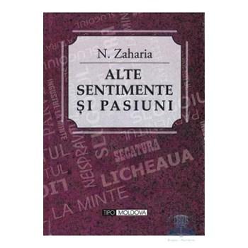 Alte sentimente si pasiuni - N. Zaharia