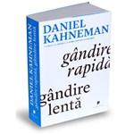 Gandire rapida, gandire lenta - Daniel Kahneman