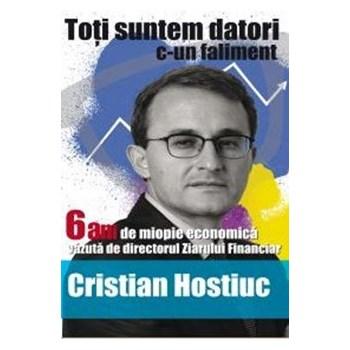 Toti suntem datori c-un faliment - Cristian Hostiuc