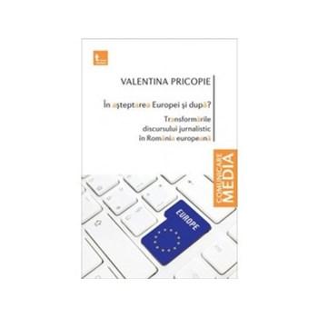 În aşteptarea Europei şi după? Transformările discursului jurnalistic în România europeană