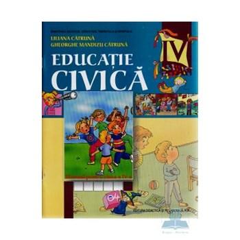 Manual educatie Civica Clasa 4 2011 - Liliana Catruna, Gheorghe Mandizu Catruna
