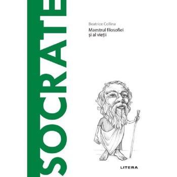 Descopera filosofia. Socrate - Beatrice Collina, editura Litera