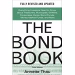 The Bond Book: Everything Investors Need to Know about Treasuries, Municipals, GNMAs, Corporates, Zeros, Bond Funds, Money Market Fun, Hardcover