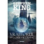 Vrajitorul si globul de cristal. Seria Turnul Intunecat - Stephen King, editura Nemira
