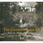Palatul Cotroceni. Destinul unei resedinte princiare (versiunea in limba engleza)
