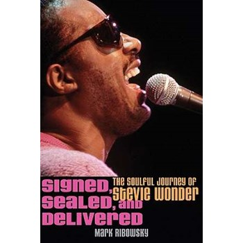Signed, Sealed, and Delivered: The Soulful Journey of Stevie Wonder