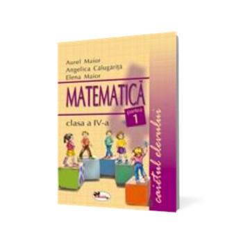 Matematică clasa a IV-a. Caietul elevului. Partea I-a