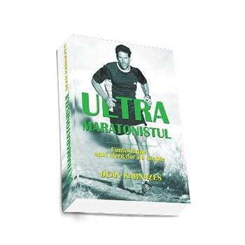 Ultramaratonistul - Dean Karnazes