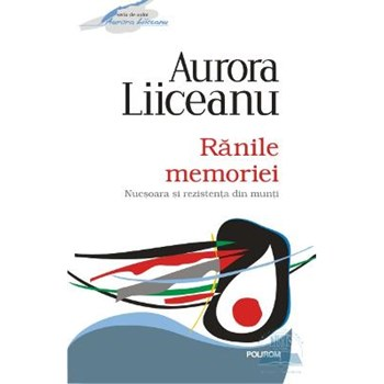 Ranile memoriei Ed.2012 - Aurora Liiceanu