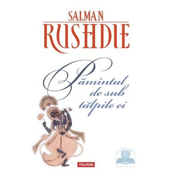 Pamintul de sub talpile ei - Salman Rushdie 329349