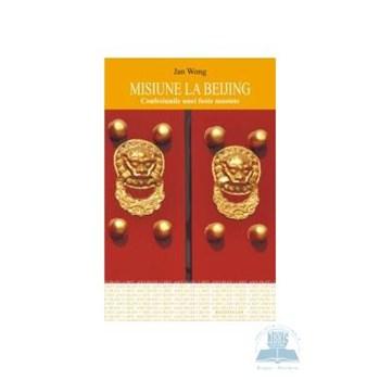 Misiune la Beijing - Jan Wong 973-724-303-4