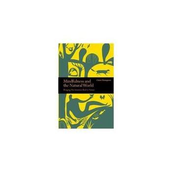 Mindfulness & the Natural World, editura Ivy Press