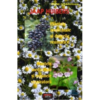 Plantele medicinale si durerile reumatice - Jaap Huibers