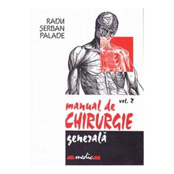 Manual de chirurgie generala vol.2 ed.2 - Radu Serban Palade 314729