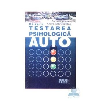 Despre testarea psihologica auto - Carmen Ionescu, Andra-Gabriela Stan
