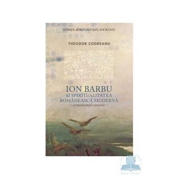 Ion Barbu şi spiritualitatea românească modernă. Ermetismul canonic
