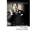 Plays of Oscar Wilde (Collins Classics)