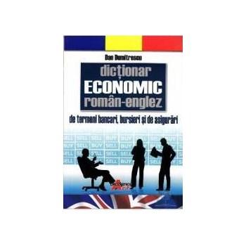 Dictionar economic roman-englez de termeni bancari bursieri si de asigurari - Dan Dumitrescu 978-973-1730-61-5