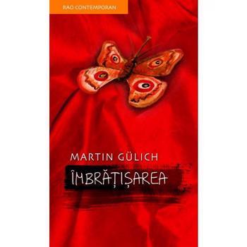 Imbratisarea - Martin Gulich, editura Rao