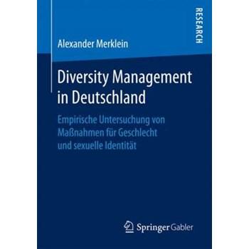 Diversity Management in Deutschland: Empirische Untersuchung von Maßnahmen für Geschlecht und sexuelle Identität