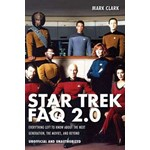 Star Trek FAQ 2.0 (Unofficial and Unauthorized): Everything Left to Know about the Next Generation, the Movies, and Beyond (FAQ)