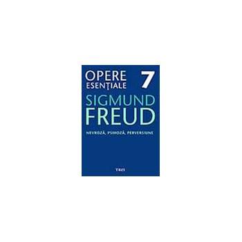 Opere Esentiale, vol. 7 - Nevroza, psihoza, perversiune (eBook)