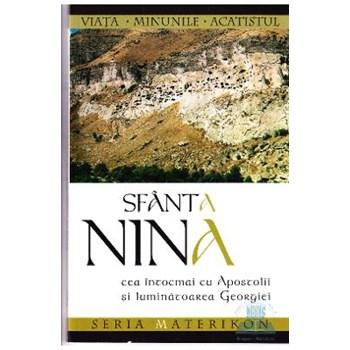 Sfanta Nina Cea intocmai cu Apostolii si luminatoarea Georgiei 978-973-136-307-3