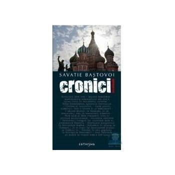 Cronici incomode - Savatie Bastovoi 973-8272-02-3