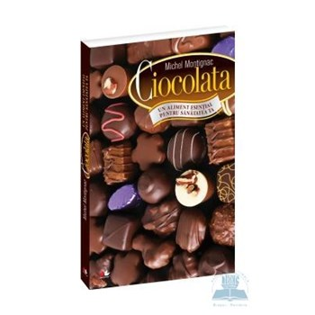 Ciocolata, un aliment esential pentru sanatatea ta - Michel Montignac